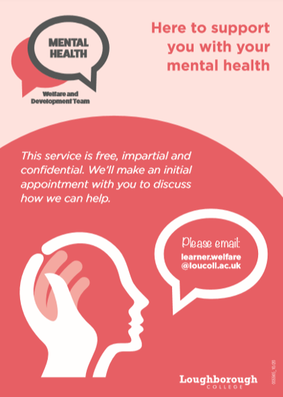 Mental health poster for the Welfare and Development Team with contact email: learner.welfare@loucoll.ac.uk